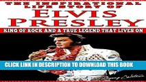 [PDF] Elvis Presley - The Inspirational Life Story of Elvis Presley: King Of Rock And A True