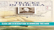 [PDF] Tracks in the Sea: Matthew Fontaine Maury and the Mapping of the Oceans Full Collection