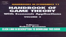 [Read PDF] Handbook of Game Theory with Economic Applications, Volume 2 (Handbooks in Economics)