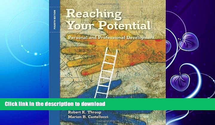 READ BOOK  Reaching Your Potential: Personal and Professional Development (Textbook-specific