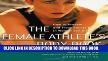 [Read PDF] The Female Athlete s Body Book : How to Prevent and Treat Sports Injuries in Women and