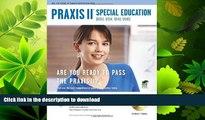 READ  PRAXIS II Special Education (0353, 0354, 0543, 0545) w/CD (PRAXIS Teacher Certification