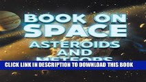 [PDF] Book On Space: Asteroids and Meteors: Planets Book for Kids (Children s Astronomy   Space