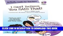 [PDF] I Can t Believe You Said That! Activity Guide for Teachers: Classroom Ideas for Teaching