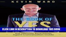 [PDF] The Book of YES: The Ultimate Real Estate Agent Conversation Guide Full Online