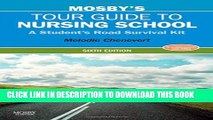 New Book Mosby s Tour Guide to Nursing School: A Student s Road Survival Kit, 6e