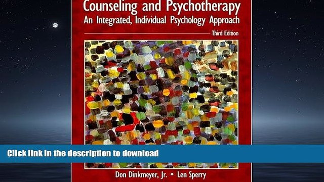 DOWNLOAD Counseling and Psychotherapy: An Integrated, Individual Psychology Approach (3rd Edition)