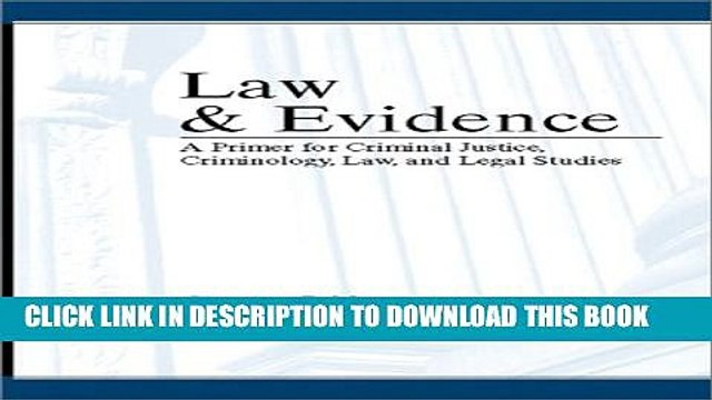 [PDF] Law and Evidence: A Primer for Criminal Justice, Criminology, Law, and Legal Studies Full