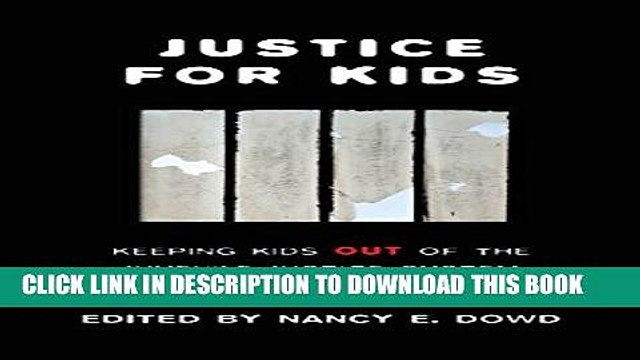 [PDF] Justice for Kids: Keeping Kids Out of the Juvenile Justice System (Families, Law, and