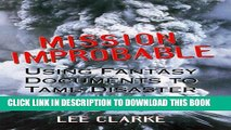 [New] Mission Improbable: Using Fantasy Documents to Tame Disaster Exclusive Full Ebook