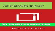 [PDF] Lectures And Articles On Christian Science Popular Online