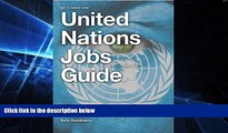 Must Have PDF  United Nations Jobs Guide: A guide to success on United Nations Careers Portals.