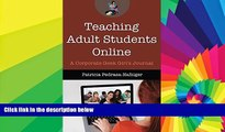 Big Deals  Teaching Adult Students Online: A Corporate Geek Girl s Journal (Distance Learning Book