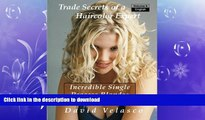 READ BOOK  Incredible Single Process Blondes (Trade Secrets of a Haircolor Expert) (Volume 6)