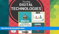 Big Deals  Teaching Digital Technologies: Computational Thinking, coding and robotics in the