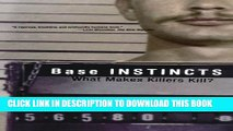 [PDF] Base Instincts: What Makes Killers Kill? Full Online