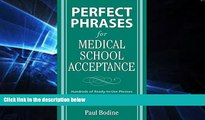 Big Deals  Perfect Phrases for Medical School Acceptance (Perfect Phrases Series)  Best Seller