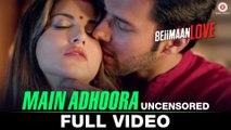 Main Adhoora HD Video Song Beiimaan Love 2016 Sunny Leone Rajniesh Duggall | New Songs