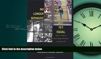 Online eBook No Longer Separate, Not Yet Equal: Race and Class in Elite College Admission and