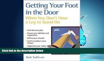 Online eBook Getting Your Foot in the Door When You Don t Have a Leg to Stand On
