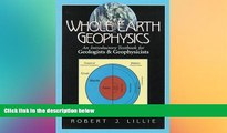 Big Deals  Whole Earth Geophysics: An Introductory Textbook for Geologists and Geophysicists  Free