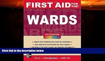 Big Deals  First Aid for the Wards, Fifth Edition (First Aid Series)  Free Full Read Best Seller