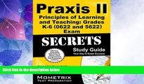 Big Deals  Praxis II Principles of Learning and Teaching: Grades K-6 (0622) Exam Secrets Study