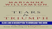 [PDF] Tears to Triumph: The Spiritual Journey from Suffering to Enlightenment Full Colection