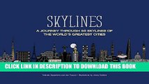 [PDF] Skylines: A Journey Through 50 Skylines of the World s Greatest Cities Full Colection
