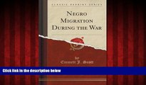 Free [PDF] Downlaod  Negro Migration During the War (Classic Reprint)  DOWNLOAD ONLINE