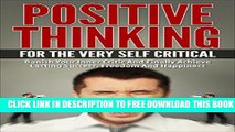 [PDF] Self Esteem: Positive Thinking Habits And Affirmations For The Very Self Critical. How To