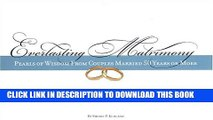 [PDF] Everlasting Matrimony: Pearls of Wisdom from Couples Married 50 Years or More Full Colection