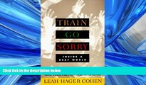 Enjoyed Read TRAIN GO SORRY: Inside a Deaf World