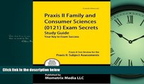 Enjoyed Read Praxis II Family and Consumer Sciences (0121) Exam Secrets Study Guide: Praxis II