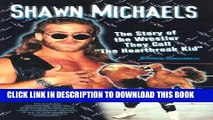 "[PDF] Shawn Michaels: The Story of the Wrestler They Call ""The Heartbreak Kid"" (Pro Wrestling"