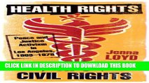 [PDF] Health Rights Are Civil Rights: Peace and Justice Activism in Los Angeles, 1963–1978