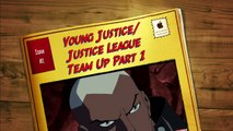 Young Justice/Justice League Team Up Part 2 (Young Justice)