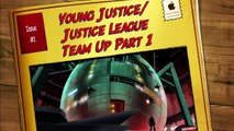 Young Justice/Justice League Team Up Part 1 (Young Justice)