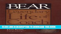 "[PDF] Bear The Legendary Life of Coach Paul ""Bear"" Bryant Full Online"