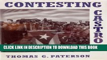 [PDF] Contesting Castro: The United States and the Triumph of the Cuban Revolution Popular Online