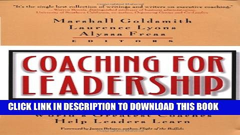 [PDF] Coaching for Leadership: How the World s Greatest Coaches Help Leaders Learn Full Colection
