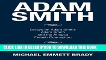 [Read PDF] Adam Smith: Essays on Adam Smith: Adam Smith and the Alleged French Connection Ebook