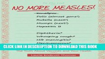 [PDF] No More Measles!: The Truth About Vaccines and Your Health Full Colection