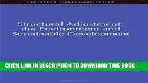 [Read PDF] Structural Adjustment, the Environment and Sustainable Development (Environmental and