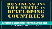[Read PDF] Business and the State in Developing Countries (Cornell Studies in Political Economy)