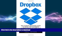 READ  Dropbox: The Complete Beginners Guide To Using And Mastering Dropbox Today! Includes Must