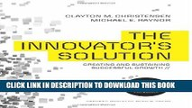 New Book The Innovator s Solution: Creating and Sustaining Successful Growth