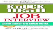 [PDF] Knock  em Dead Job Interview: How to Turn Job Interviews Into Job Offers Full Online