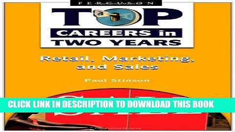 [PDF] Retail, Marketing, and Sales (Top Careers in Two Years) Popular Online