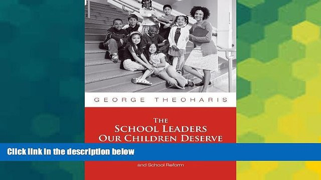 Must Have PDF  The School Leaders Our Children Deserve: Seven Keys to Equity, Social Justice, and